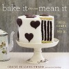 Bake It Like You Mean It Review