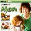 Celebrate Mom 26 Terrific Mothers Day Recipes Free eCookbook