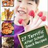 27 Terrific After School Snack Recipes Free eCookbook