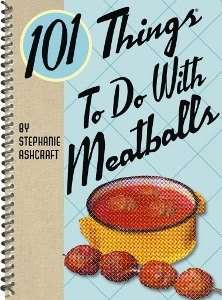 101 Things to Do With Meatballs cookbook
