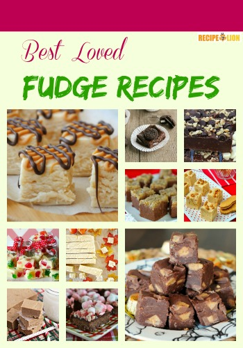 Best Loved Fudge Recipes