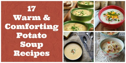 17  Warm & Comforting Potato Soup Recipes
