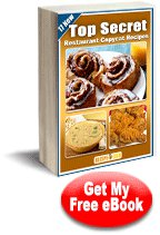 17 New Top Secret Restaurant Copycat Recipes free eCookbook